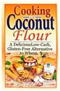 Cooking with Coconut Flour Cookbook - S/O