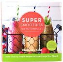 Super Smoothies for NutriBullet Cookbook - S/O